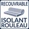 Possibilité de recouvrir : OUI - isolant rouleau